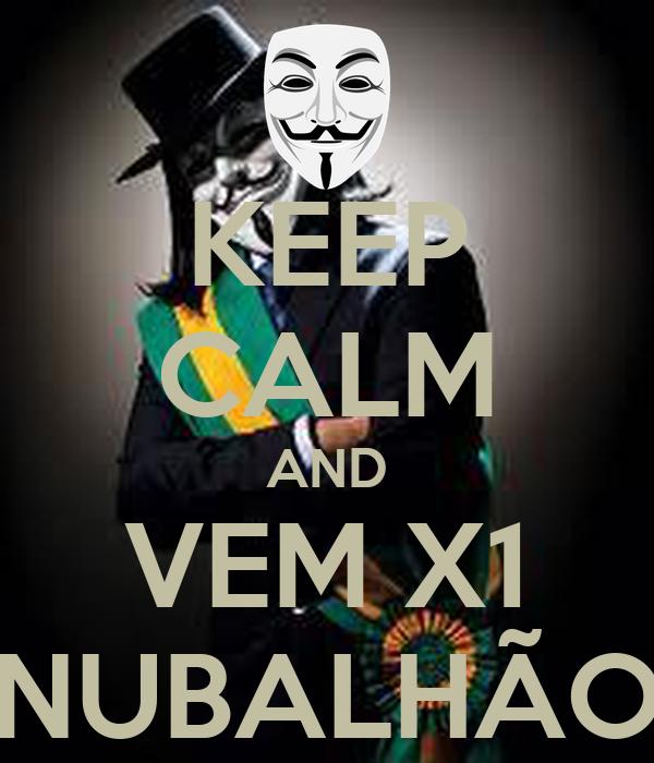 KEEP CALM AND VEM X1 NUBALHÃO