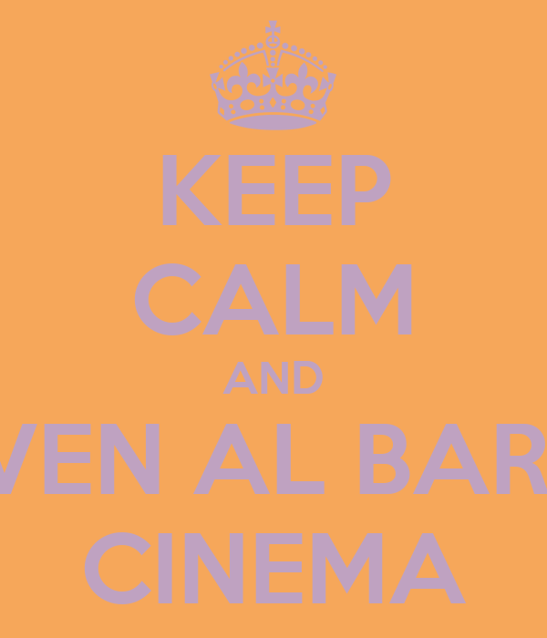 KEEP CALM AND VEN AL BAR  CINEMA