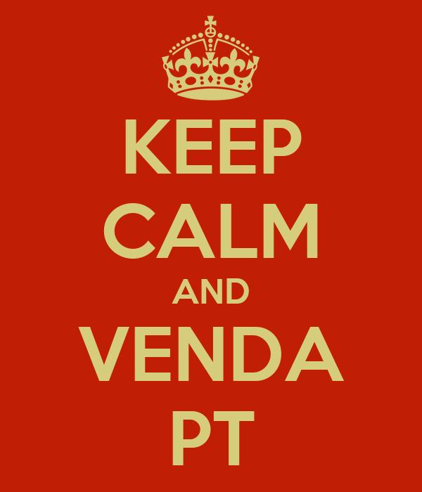 KEEP CALM AND VENDA PT