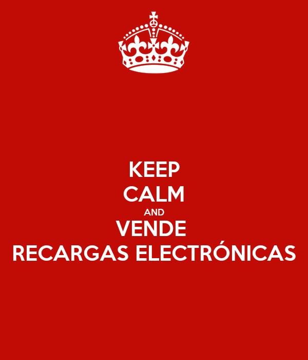 KEEP CALM AND VENDE  RECARGAS ELECTRÓNICAS