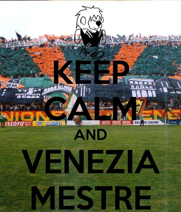 KEEP CALM AND VENEZIA MESTRE