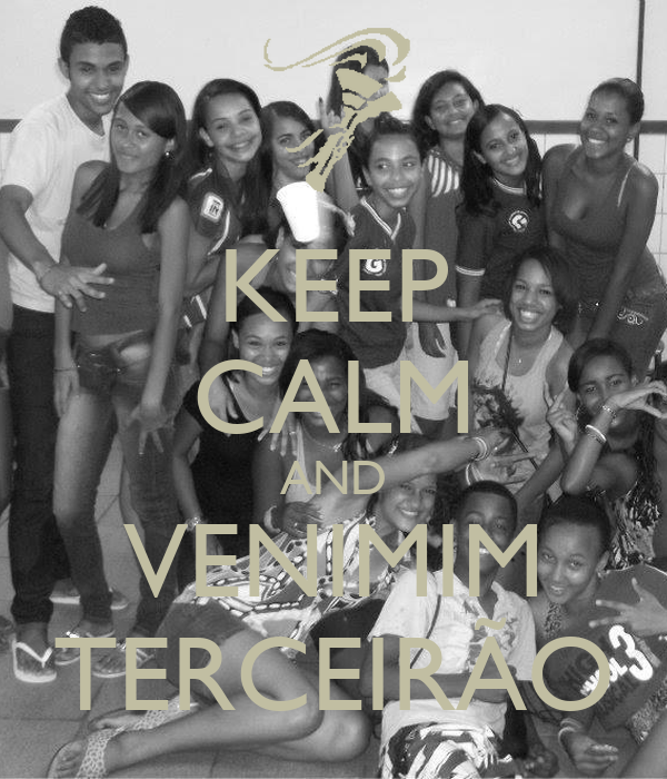 KEEP CALM AND VENIMIM TERCEIRÃO
