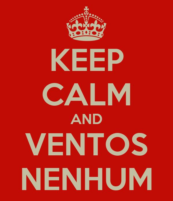 KEEP CALM AND VENTOS NENHUM