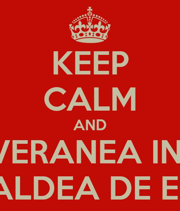 KEEP CALM AND VERANEA IN  LA ALDEA DE EBRO