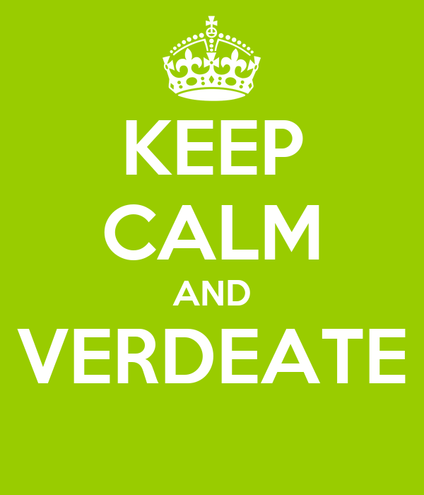 KEEP CALM AND VERDEATE