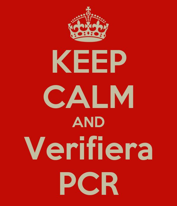 KEEP CALM AND Verifiera PCR