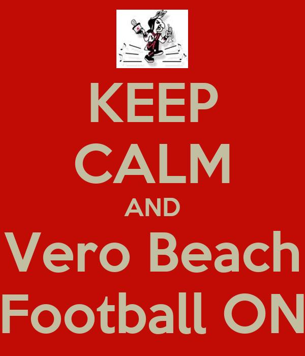 KEEP CALM AND Vero Beach Football ON
