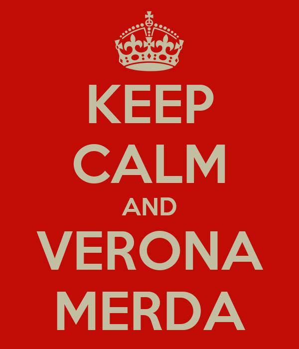 KEEP CALM AND VERONA MERDA