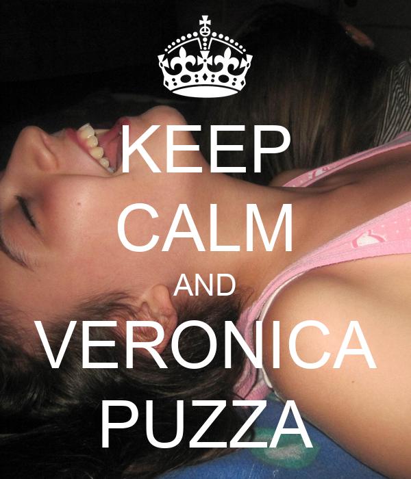 KEEP CALM AND VERONICA PUZZA