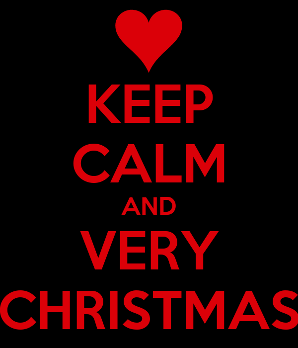 KEEP CALM AND VERY CHRISTMAS