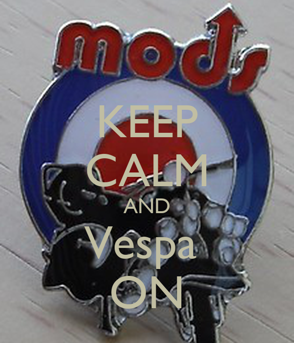 KEEP CALM AND Vespa  ON
