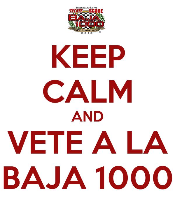 KEEP CALM AND VETE A LA BAJA 1000