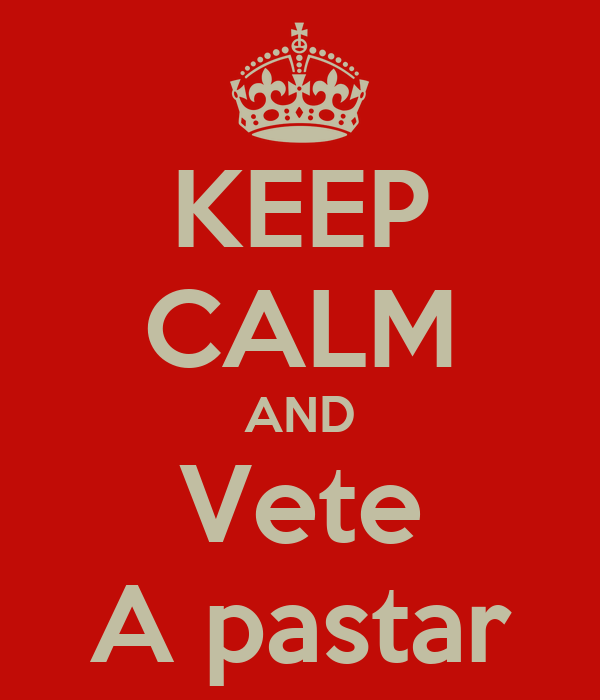 KEEP CALM AND Vete A pastar