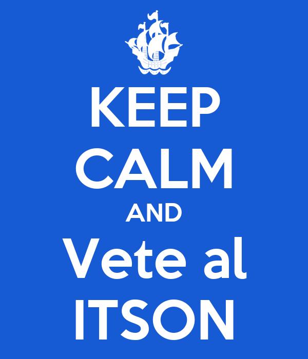 KEEP CALM AND Vete al ITSON