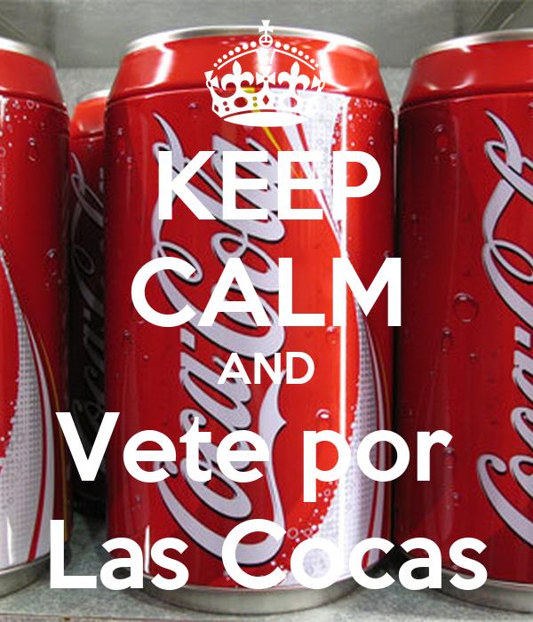 KEEP CALM AND Vete por  Las Cocas