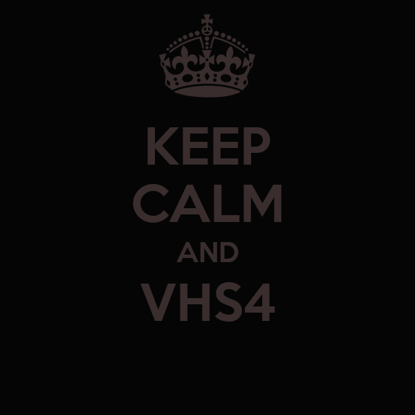 KEEP CALM AND VHS4