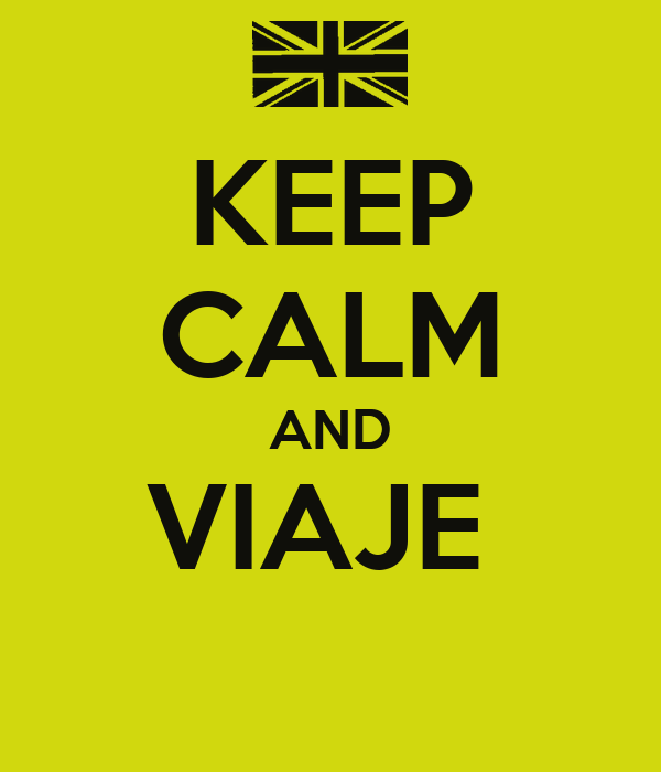 KEEP CALM AND VIAJE