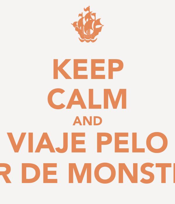 KEEP CALM AND VIAJE PELO MAR DE MONSTROS