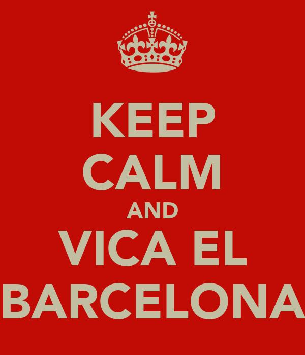 KEEP CALM AND VICA EL BARCELONA