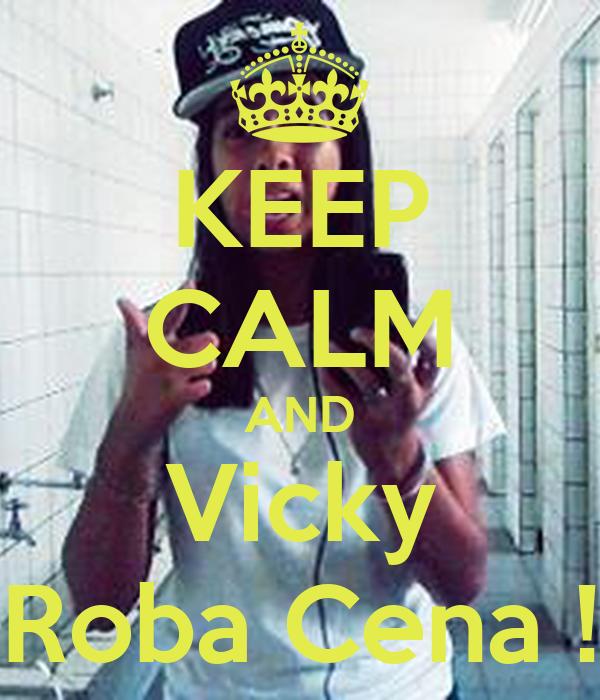 KEEP CALM AND Vicky Roba Cena !