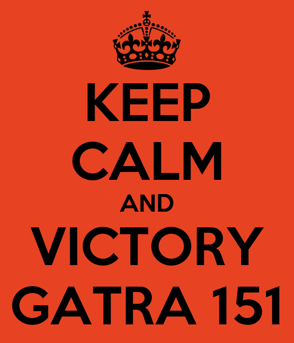 KEEP CALM AND VICTORY GATRA 151