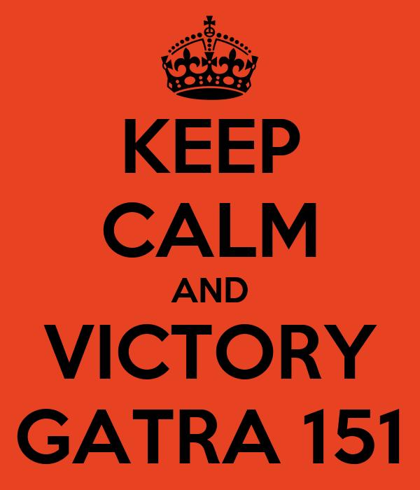 KEEP CALM AND VICTORY GATRA 151