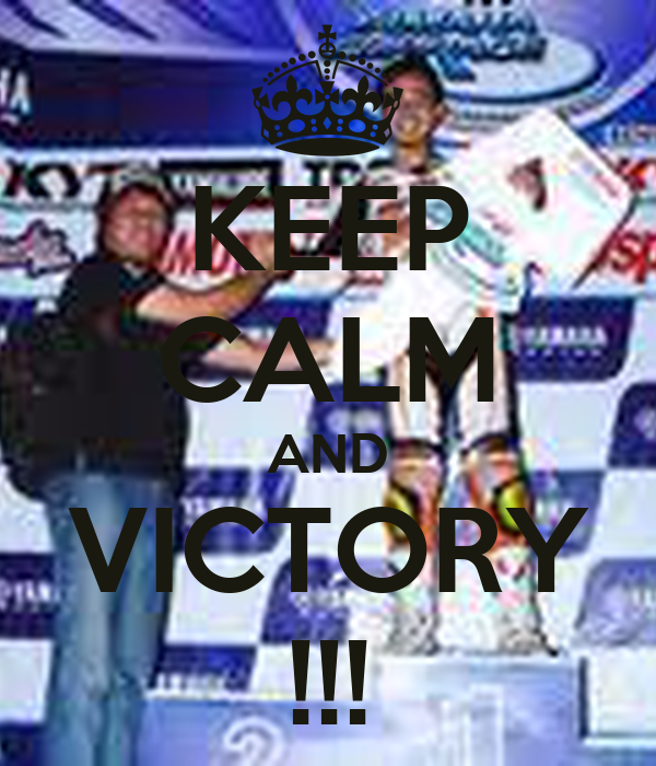 KEEP CALM AND VICTORY !!!