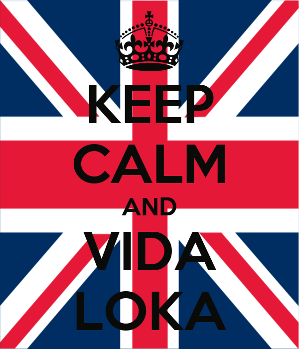 KEEP CALM AND VIDA LOKA