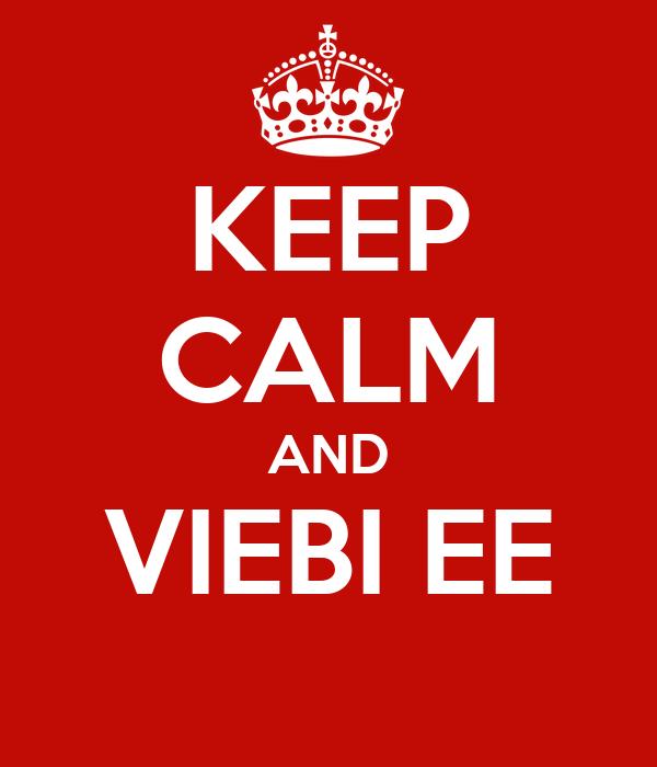 KEEP CALM AND VIEBI EE