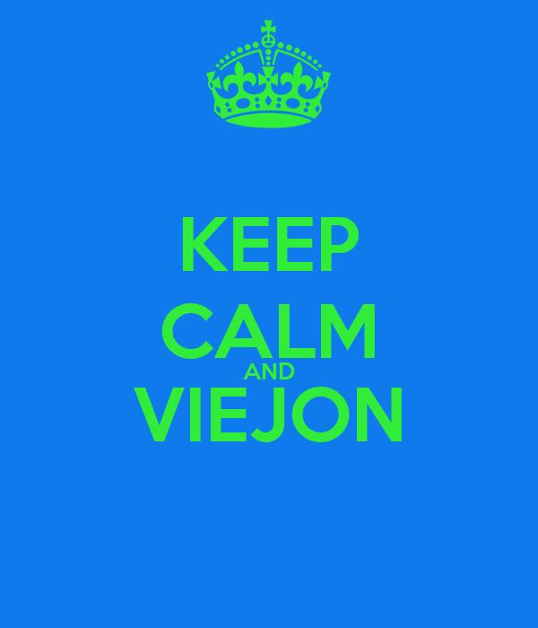 KEEP CALM AND VIEJON