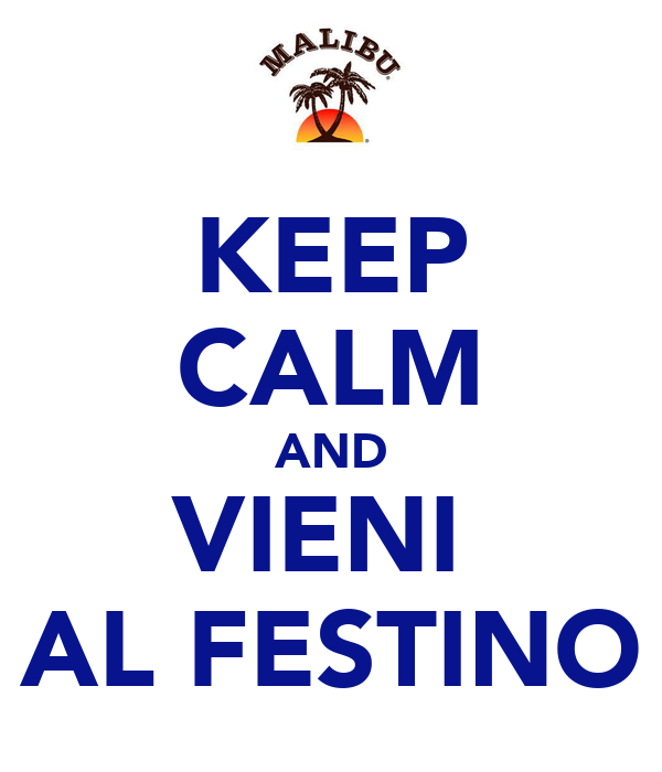 KEEP CALM AND VIENI  AL FESTINO