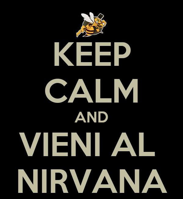 KEEP CALM AND VIENI AL  NIRVANA