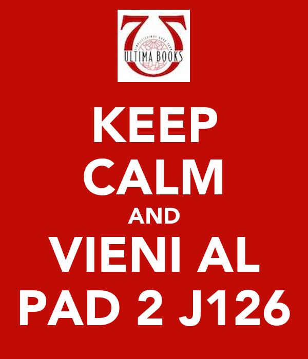 KEEP CALM AND VIENI AL PAD 2 J126