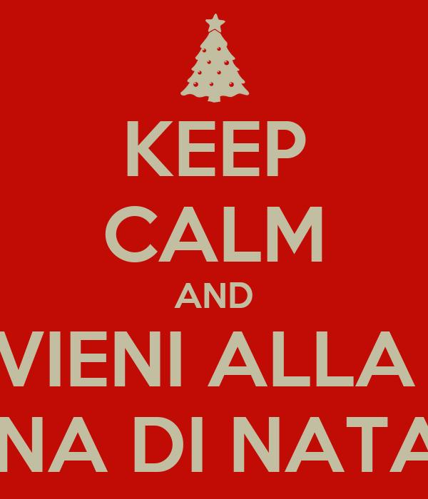 KEEP CALM AND VIENI ALLA  CENA DI NATALE
