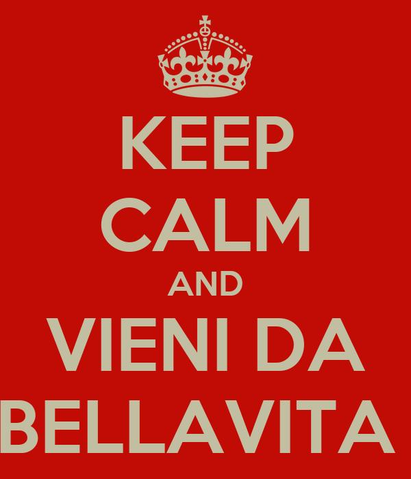 KEEP CALM AND VIENI DA BELLAVITA