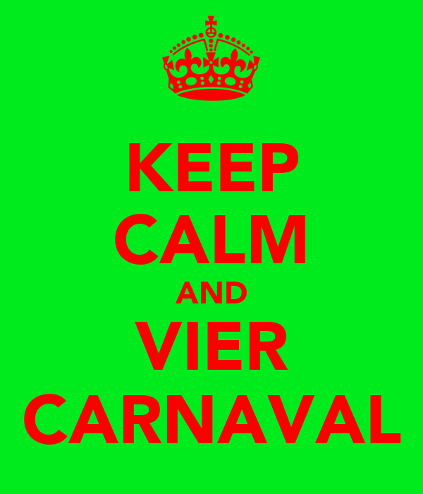 KEEP CALM AND VIER CARNAVAL