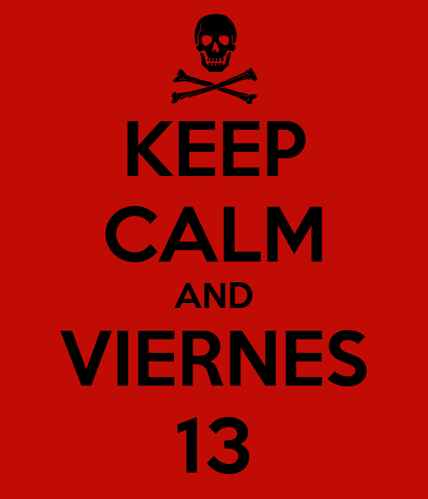 KEEP CALM AND VIERNES 13