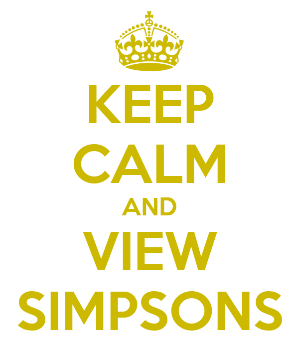 KEEP CALM AND VIEW SIMPSONS