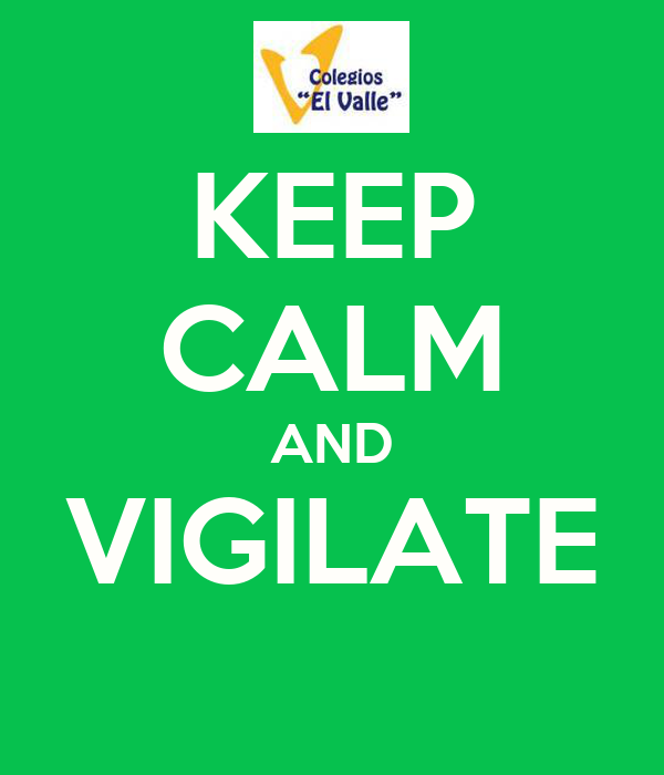 KEEP CALM AND VIGILATE