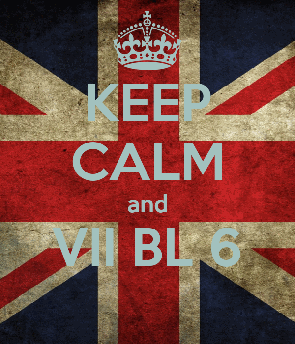 KEEP CALM and VII BL 6