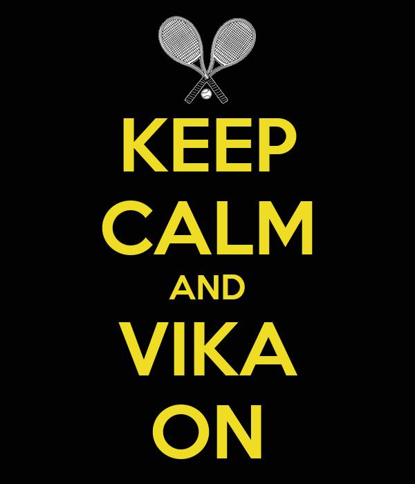 KEEP CALM AND VIKA ON