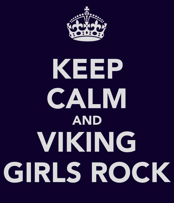 KEEP CALM AND VIKING GIRLS ROCK