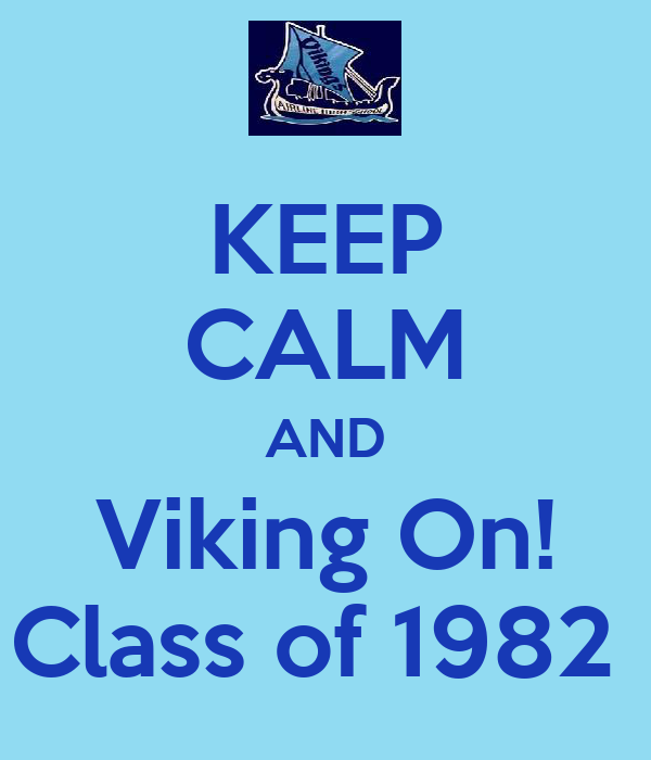KEEP CALM AND Viking On! Class of 1982