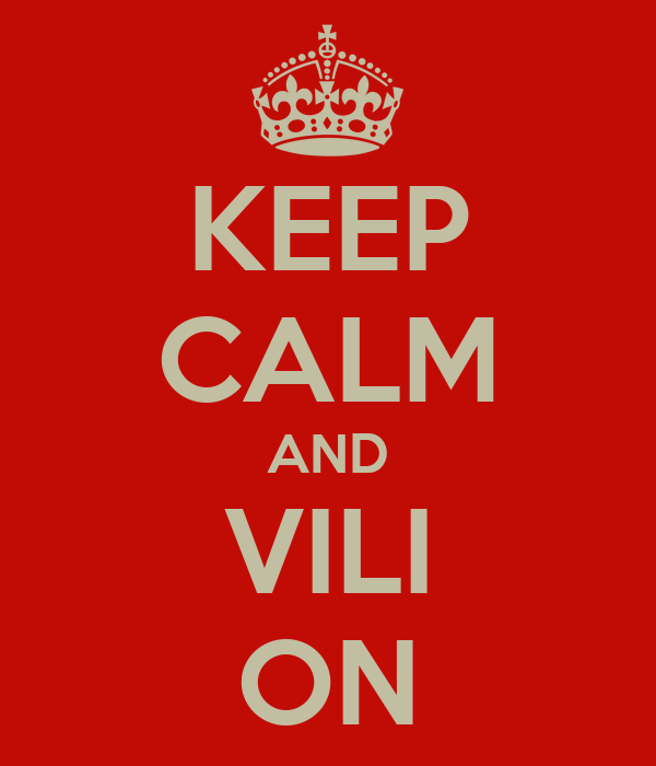KEEP CALM AND VILI ON