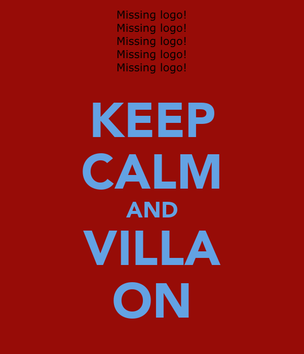 KEEP CALM AND VILLA ON