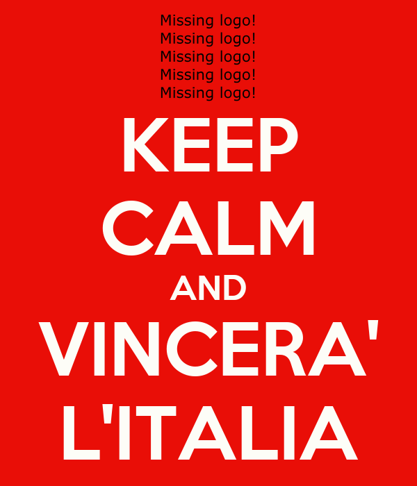 KEEP CALM AND VINCERA' L'ITALIA