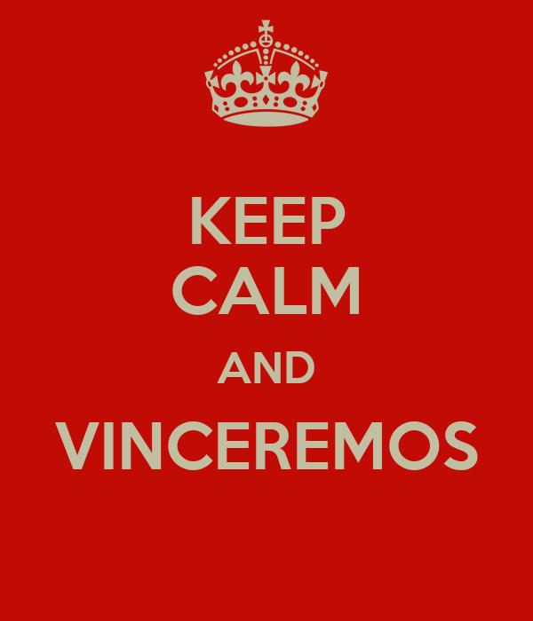 KEEP CALM AND VINCEREMOS