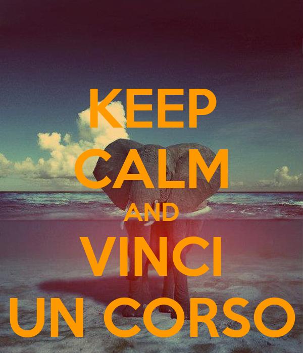 KEEP CALM AND VINCI UN CORSO
