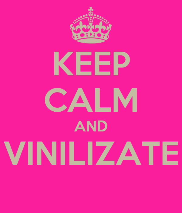 KEEP CALM AND VINILIZATE