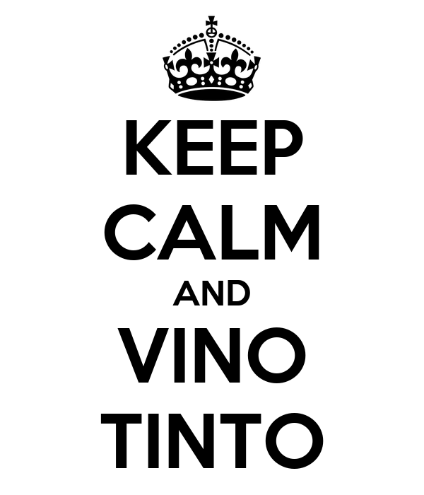 KEEP CALM AND VINO TINTO